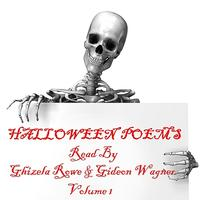 Ghizela Rowe & Gideon Wagner - Halloween Poems - Volume 1