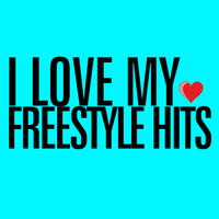 Various Artists - I Love My Freestyle Hits