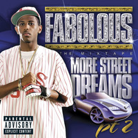 Fabolous - More Street Dreams Pt. 2: The Mixtape (Explicit)