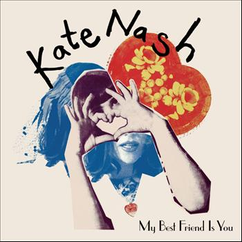 Kate Nash - My Best Friend Is You (Explicit)
