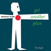 Abstract Truth - Get Another Plan EP