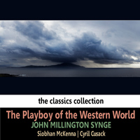 Siobhan McKenna - John Millington Synge: The Playboy of the Western World