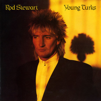 Rod Stewart - Young Turks / Sonny