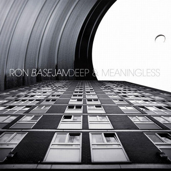 Ron Basejam - Deep And Meaningless