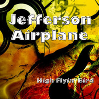 Jefferson Airplane - High Flyin' Bird