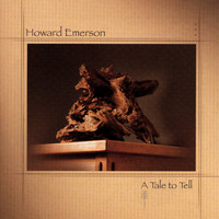 Howard Emerson - A Tale To Tell