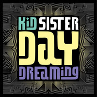 Kid Sister - Daydreaming