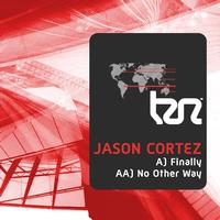 Jason Cortez - Finally / No Other Way