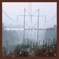 Tim Eriksen - Soul of the January Hills