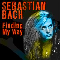 Sebastian Bach - Finding My Way
