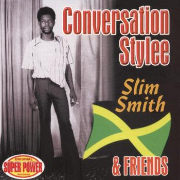 Various Artists - Conversation Stylee - Slim Smith and Friends