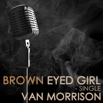 Van Morrison - Brown Eyed Girl - Single