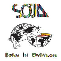 SOJA - Born In Babylon (Bonus Track Version)