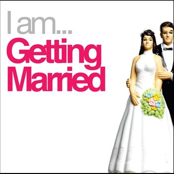 Various Artists - I Am Getting Married