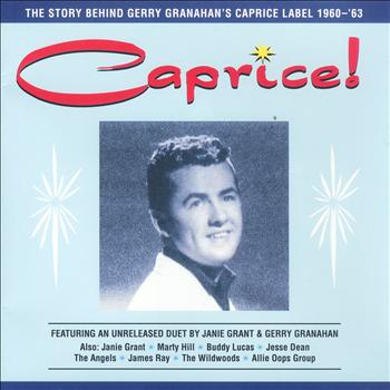 Various Artists - Caprice! The Story Behind Gerry Granahan's Caprice Label 1960 - 1963