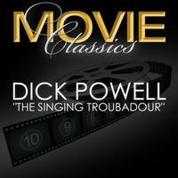Dick Powell - Singing Troubador