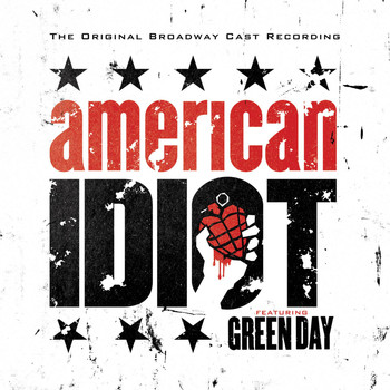 Green Day - American Idiot - The Original Broadway Cast Recording Featuring Green Day (Explicit)