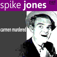 Spike Jones - Carmen Murdered