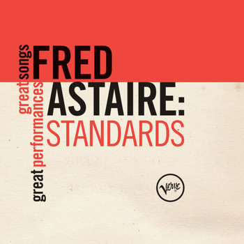 Fred Astaire - Standards (Great Songs/Great Performances)