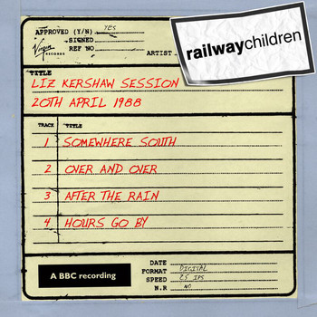 The Railway Children - Liz Kershaw Session (20th April 1988)