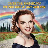 Judy Garland - Over The Rainbow – The Very Best of Judy Garland