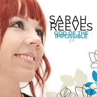 Sarah Reeves - God Of The Impossible - EP