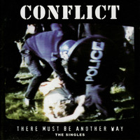 Conflict - There Must Be Another Way - The Singles (Explicit)