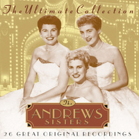 The Andrews Sisters - The Ultimate Collection