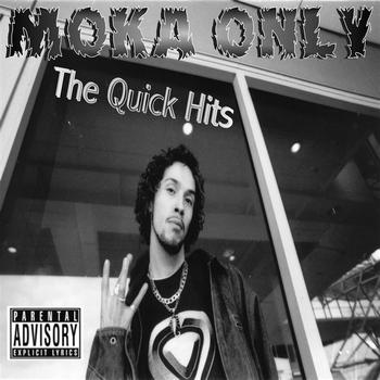Moka Only - The Quick Hits
