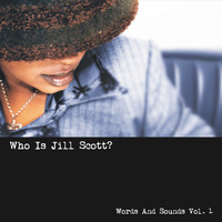 Jill Scott - Who Is Jill Scott? - Words and Sounds, Vol. 1