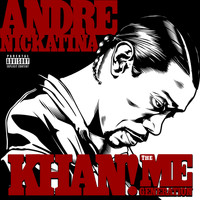 Andre Nickatina - KHAN! The Me Generation