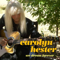 Carolyn Hester - We Dream Forever