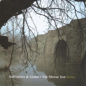 Sad Lovers & Giants - The Mirror Test Redux