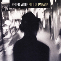 Peter Wolf - Fool's Parade