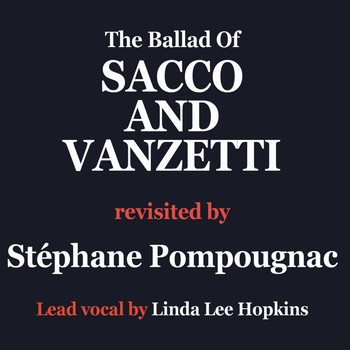 Stéphane Pompougnac - Here is to you (The ballad of Sacco and Vanzetti)