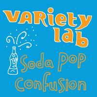 Variety Lab - Soda Pop Confusion