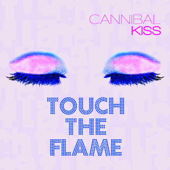 Cannibal Kiss - Touch the flame