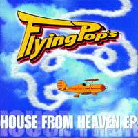 Flying Pop's - House from heaven