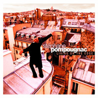 Stéphane Pompougnac - Living On The Edge