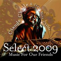 Various Artists - Select 2009 - Music for our friends by Claude Challe & Jean-Marc Challe