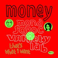 Variety Lab feat. Mona Soyoc - Money (that's what I want)