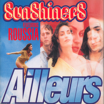 Sunshiners - Ailleurs feat. Roussia