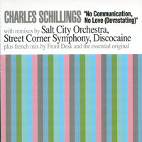 Charles Schillings - No Communication, no love ( devastating )