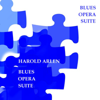 Harold Arlen - Blues Opera Suite