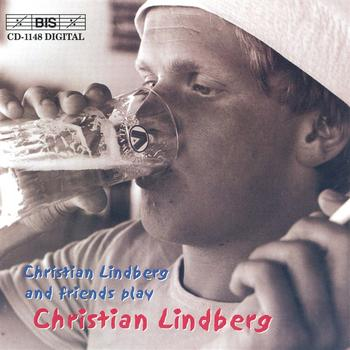 Christian Lindberg - LINDBERG: Mandrake in the Corner / Arabenne
