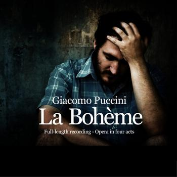 Giacomo Puccini - Puccini : La Bohème (Opera In Four Acts, Full-lengh Recording, Remastered)