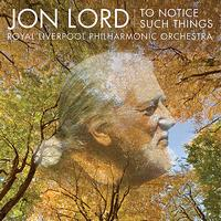 Jon Lord - Jon Lord: To Notice Such Things, Evening Song, et al.