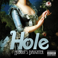 Hole - Nobody's Daughter (Explicit)