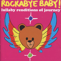 Rockabye Baby! - Lullaby Renditions of Journey