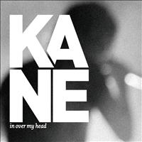 Kane - In Over My Head (Stripped Down Version)